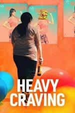 Heavy Craving – Poftă mare! (2019)