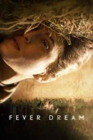 Fever Dream – Vis febril (2021)