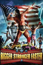Bigger Stronger Faster (2008)