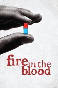 Fire in the Blood – Foc în vine (2013)