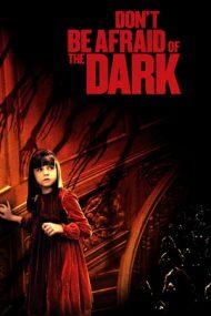 Don't Be Afraid of the Dark – Nu-ți fie frică de întuneric (2010)