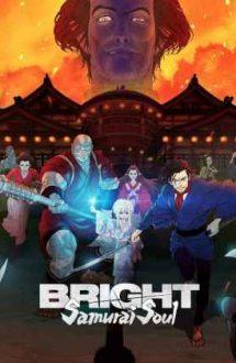 Bright: Samurai Soul – Bright: Suflet de samurai (2021)
