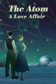 The Atom a Love Story – Atomul: O poveste de iubire (2019)