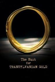 The Hunt for Transylvanian Gold – Goana după aurul dacic (2017)